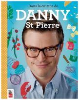 Dans la cuisine de Danny St-Pierre